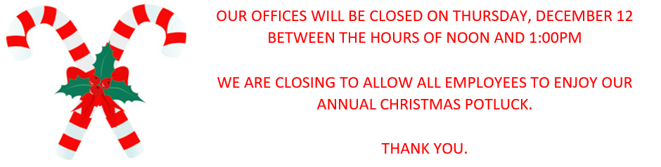 Closed for employee potluck December 12 from 12:00 to 1:00 p.m.